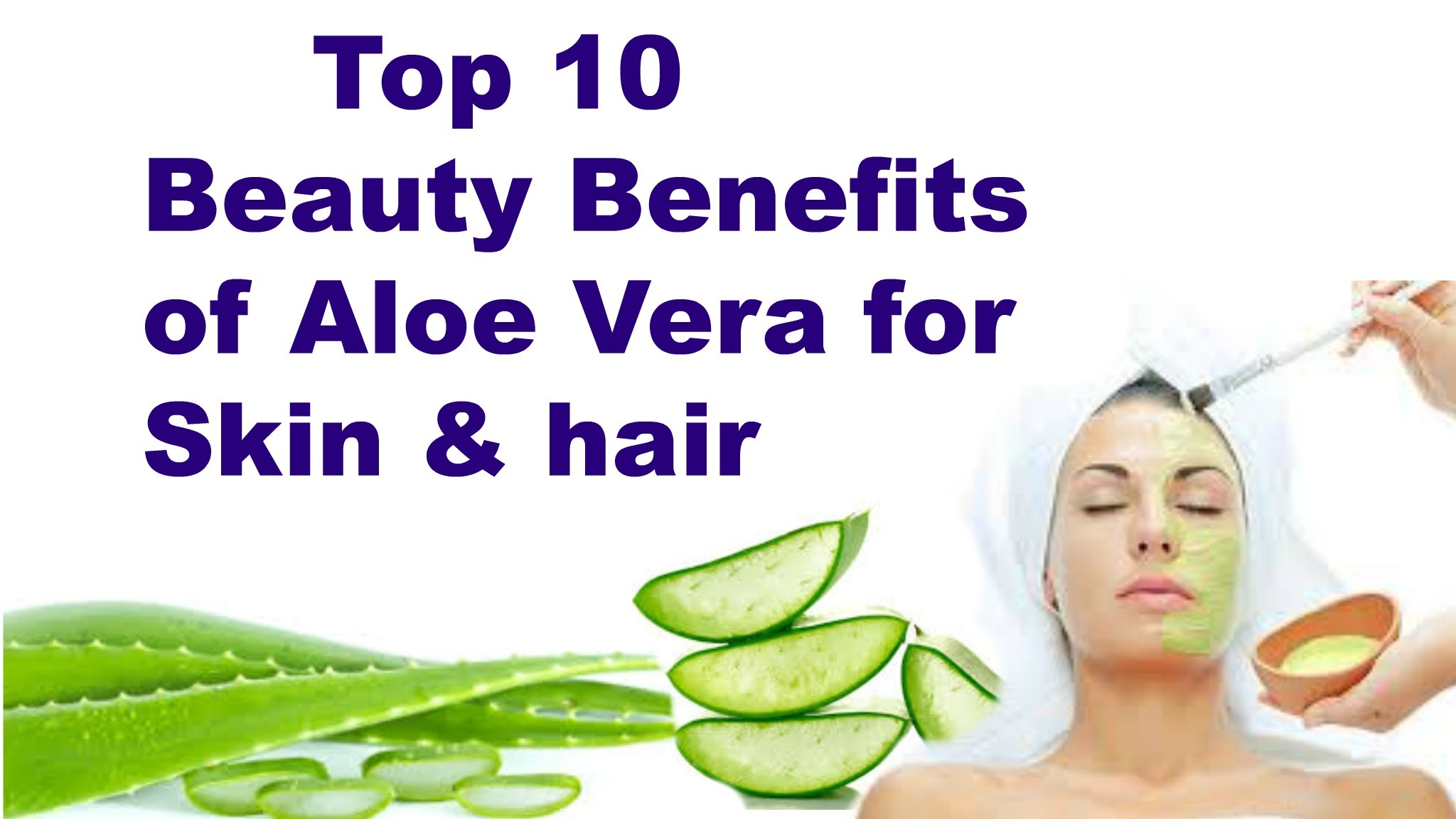 The Benefits Of Using Aloe Vera For Your Face And Skin