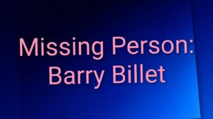 Missing Barry Billet. Barry's family are very worried and concerned, they last had contact with him on the 26th May.Barry is in Pattaya, Thailand.